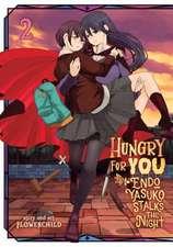 Hungry for You: Endo Yasuko Stalks the Night Vol. 2