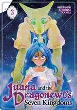 Juana and the Dragonewt's Seven Kingdoms Vol. 3