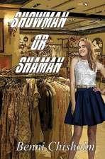 Showman or Shaman