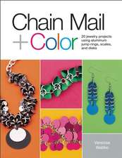 Chain Mail + Color:  20 Jewelry Projects Using Aluminum Jump Rings, Scales, and Disks