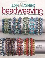 Lush & Layered Beadweaving