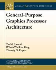 General-Purpose Graphics Processor Architecture