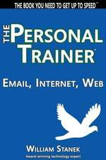Email, Internet, Web:  The Personal Trainer