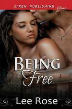 Being Free (Siren Publishing Classic)