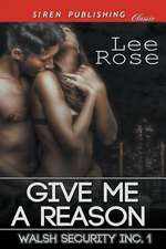 Give Me a Reason [Walsh Security Inc. 1] (Siren Publishing Classic)
