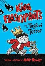 King Flashypants and the Toys of Terror