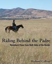 Riding Behind the Padre:  Horseback Views from Both Sides of the Border