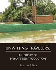 Unwitting Travelers: A History of Primate Reintroduction