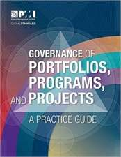 Governance of Portfolios, Programs, and Projects:  A Practice Guide