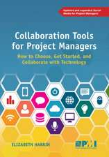 Collaboration Tools for Project Managers:  How to Choose, Get Started and Collaborate with Technology