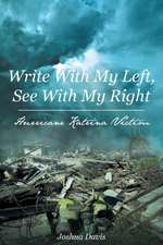 Write With My Left, See With My Right