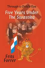Five Years Under the Swastika