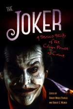 The Joker:  A Serious Study of the Clown Prince of Crime