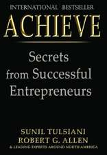 Achieve:  Secrets from Successful Entrepreneurs