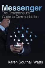 Messenger:  The Entrepreneurs Guide to Communication