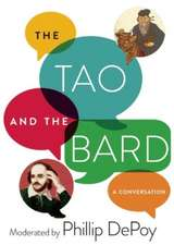 The Tao and the Bard: A Conversation