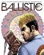 Ballistic, Volume 1