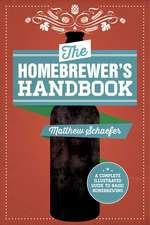 The Homebrewer's Handbook: An Illustrated Beginner?s Guide