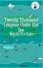 Twenty Thousand Leagues Under the Sea Retold For Kids (Beginner Reader Classics)