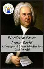 What's So Great About Bach?