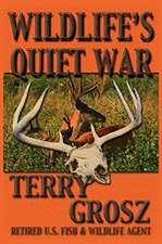 Wildlife's Quiet War
