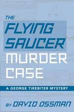 The Flying Saucer Murder Case - A George Tirebiter Mystery