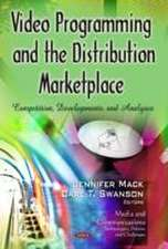 Video Programming & the Distribution Marketplace