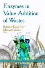 Enzymes in Value-Addition of Wastes