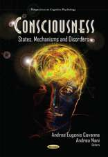 Consciousness: States, Mechanisms and Disorders