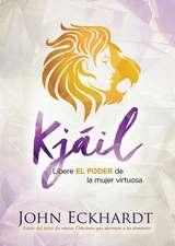 Kjáil / Chayil: Libere El Poder de la Mujer Virtuosa