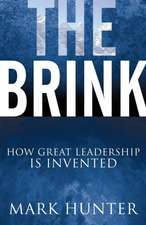 The Brink:  How Great Leadership Is Invented