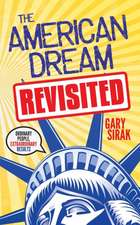 The American Dream, Revisited:  Ordinary People, Extraordinary Results