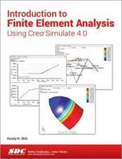 Introduction to Finite Element Analysis Using Creo Simulate 4.0