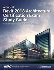 Autodesk Revit 2018 Architecture Certification Exam Study Guide