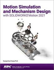 Motion Simulation and Mechanism Design with SOLIDWORKS Motion 2021