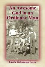 An Awesome God in an Ordinary Man
