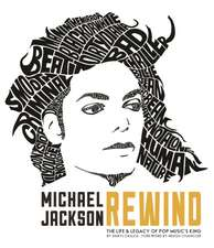 Michael Jackson:  The Complete Untelling of Pop Music's King