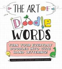 The Art of Doodle Letters: Turn Your Everyday Doodles Into Cute Hand Lettering!