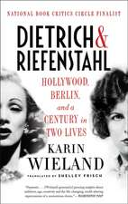 Dietrich & Riefenstahl – Hollywood, Berlin, and a Century in Two Lives
