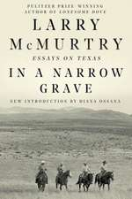 In a Narrow Grave – Essays on Texas