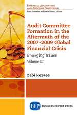 Audit Committee Formation in the Aftermath of 2007-2009 Global Financial Crisis, Volume III