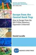 Escape from the Central Bank Trap