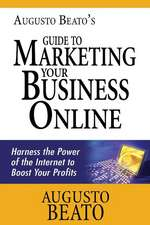 Augusto Beato's Guide to Marketing Your Business Online