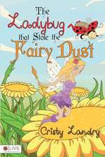 The Ladybug That Stole the Fairy Dust:  Saboteurs