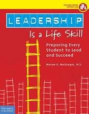 LEADERSHIP IS A LIFE SKILL