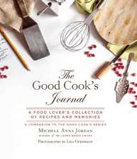 The Good Cook's Journal: A Food Lover's Collection of Recipes and Memories
