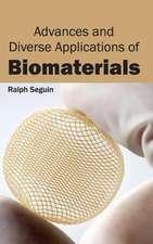 Advances and Diverse Applications of Biomaterials