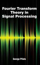 Fourier Transform Theory in Signal Processing