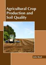 Agricultural Crop Production and Soil Quality