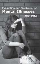 Evaluation and Treatment of Mental Illnesses